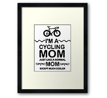 I'm A Cycling Mom - Black Font T Shirts, Stickers and Other Gifts Framed Print