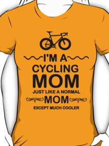 I'm A Cycling Mom - Black Font T Shirts, Stickers and Other Gifts T-Shirt