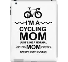 I'm A Cycling Mom - Black Font T Shirts, Stickers and Other Gifts iPad Case/Skin