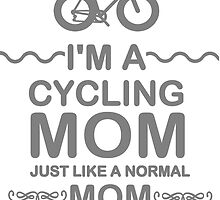 I'm A Cycling Mom - Grey Font T Shirts, Stickers and Other Gifts by zandosfactry