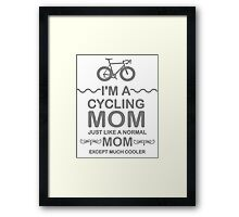 I'm A Cycling Mom - Grey Font T Shirts, Stickers and Other Gifts Framed Print