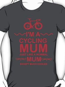 I'm A Cycling Mum - Red Font T Shirts, Stickers and Other Gifts T-Shirt