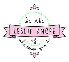 Be the Leslie Knope of Whatever You Do - Pink & Green by racheladditon