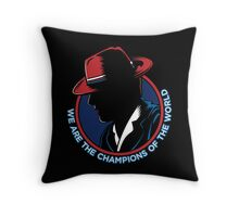 We Are The Champions Throw Pillow