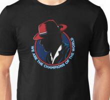 We Are The Champions Unisex T-Shirt