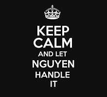 Keep calm and let Nguyen handle it! T-Shirt