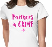 Partners in Crime in pink right  Womens Fitted T-Shirt