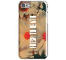 Fresh2Death iPhone Case/Skin