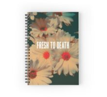 Fresh2Death Spiral Notebook