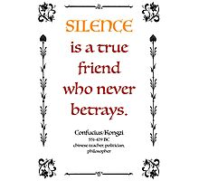 Confucius about Silence Photographic Print