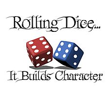 Rolling Dice Builds Character Photographic Print