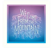 We Come From the Mountain Art Print