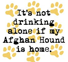 If My Afghan Hound Is Home by GiftIdea