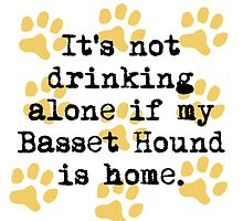 If My Basset Hound Is Home by GiftIdea