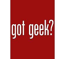 got geek? Photographic Print
