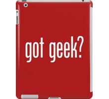 got geek? iPad Case/Skin
