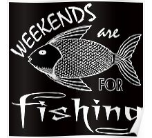 weekends are for fishing Poster