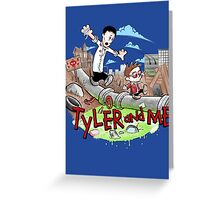 Tyler and Me Greeting Card