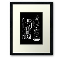 Put your heart into it man! Framed Print