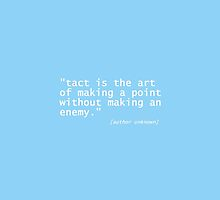 """tact is ... by hennydesigns"