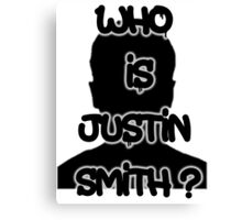 Who is Justin Smith? Canvas Print
