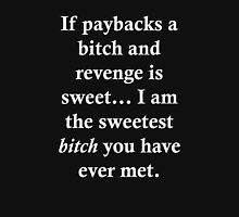 Paybacks a bitch! Womens Fitted T-Shirt