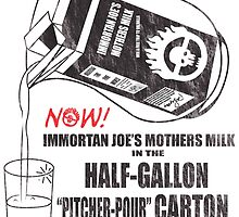 Immortan Joe's Mothers Milk by edwoods1987