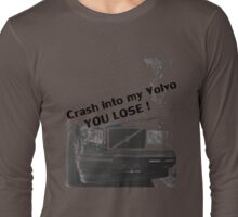 Crash into my Volvo ! You Lose, art T-shirt Long Sleeve T-Shirt