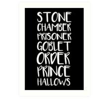 STONE/CHAMBER/PRISONER/GOBLET/ORDER/PRINCE/HALLOWS Art Print