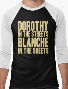DOROTHY IN THE STREETS BLANCHE IN THE SHEETS Men's Baseball ¾ T-Shirt