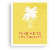 Take me to Los Angeles  Canvas Print