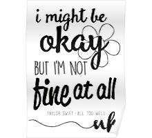 """I Might Be Okay, But I'm Not Fine At All"" Poster"