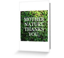 Mother Nature Thanks You. Greeting Card