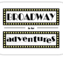 Broadway is for Adventures  Sticker
