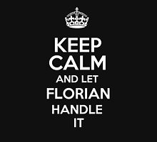 Keep calm and let Florian handle it! T-Shirt