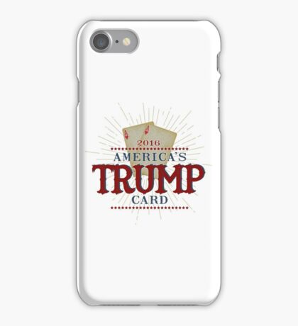 America's TRUMP Card - 2016 Elections - Vote for Donald Trump - Trump for President iPhone Case/Skin