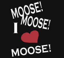 I Love Moose T-Shirt by mooselandtours