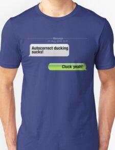 AutoCorrect Ducking Sucks! T-Shirt