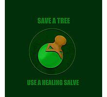 Save a Tree Use a Healing Salve Photographic Print