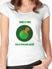 Save a Tree Use a Healing Salve Women's Fitted Scoop T-Shirt