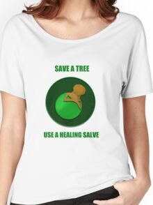 Save a Tree Use a Healing Salve Women's Relaxed Fit T-Shirt