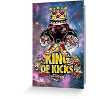 King Of Kicks Greeting Card