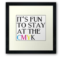 It's Fun To Stay At The CMYK Framed Print