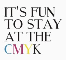 It's Fun To Stay At The CMYK Kids Clothes