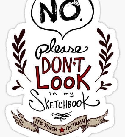 Please Don't Look in my Sketchbook Sticker