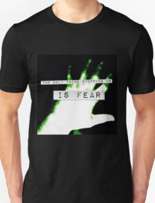 The only Thing Stopping us is fear Unisex T-Shirt