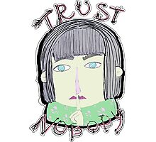 Trust Nobody Photographic Print