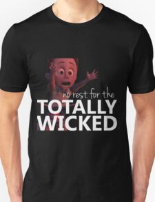 No Rest for the TOTALLY WICKED (white) T-Shirt