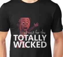 No Rest for the TOTALLY WICKED (white) Unisex T-Shirt