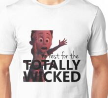 No Rest for the TOTALLY WICKED (black) Unisex T-Shirt